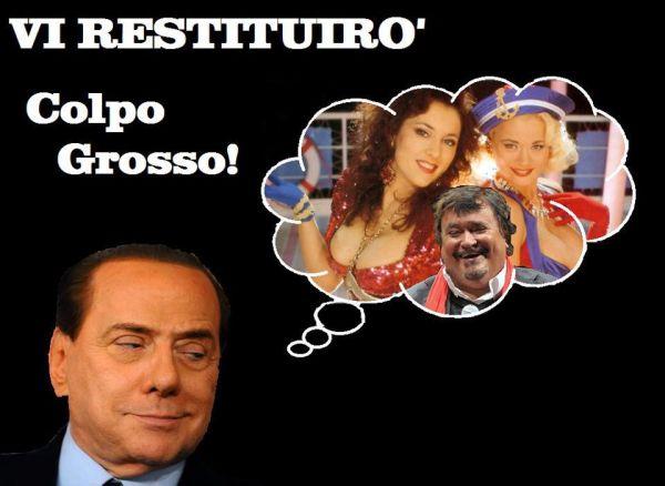 Berlusconi restituisce Colpo Grosso